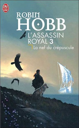 L'assassin royal 3 La nef du crépuscule